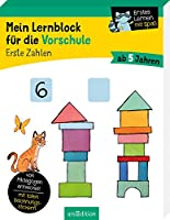 Mein Lernblock fuer die Vorschule - Erste Zahlen: Von Paedagogen entwickelt - mit tollen Belohnungsstickern - ab 5 Jahren