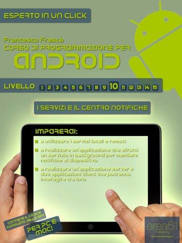 Corso di programmazione per Android. Livello 10 (Esperto in un click Vol. 49) (Italian Edition)
