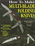 How to Make Multi-Blade Folding Knives by Eugene Shadley (1997-04-03)