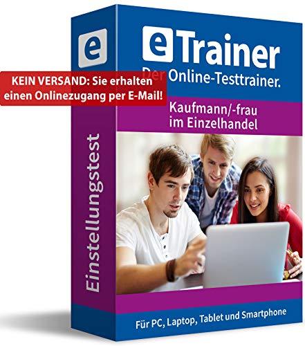 Einstellungstest Kaufmann / Kauffrau im Einzelhandel 2020: eTrainer – Der Online-Testtrainer | Über 1.500 Aufgaben mit Lösungen: Wissen, Sprache, Mathe, Logik, Konzentration … | Eignungstest üben