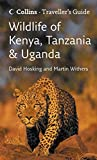 Wildlife of Kenya, Tanzania and Uganda (Traveller s Guide)