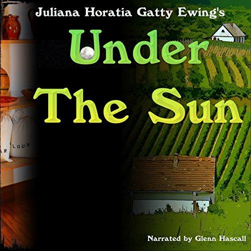Under the Sun Audiobook By Juliana Horatia Gatty Ewing cover art
