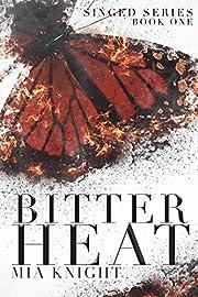 Bitter Heat (Singed Series Book 1)