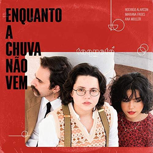 Ana Muller, Rodrigo Alarcon & mariana froes