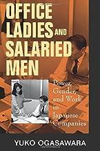 Office Ladies and Salaried Men: Power, Gender, and Work in Japanese Companies