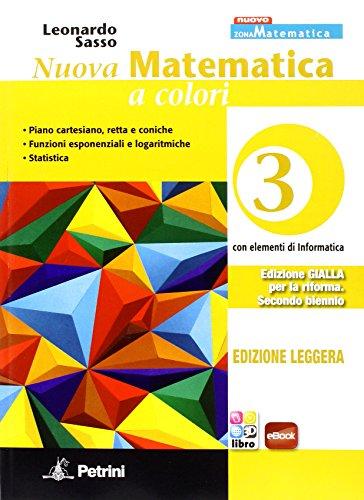 Nuova matematica a colori. Ediz. gialla leggera. Per le Scuole superiori. Con e-book. Con espansione online (Vol. 3)