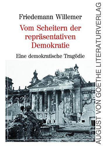 Vom Scheitern der repräsentativen Demokratie: Eine demokratische Tragödie