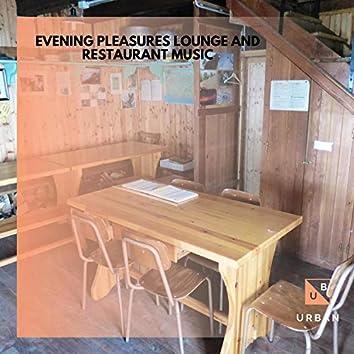 Evening Pleasures Lounge And Restaurant Music