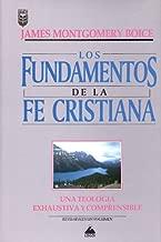 Los Fundamentos de la Fe Cristiana: Una Teologbia Exhaustiva y Comprensible (Spanish Edition)