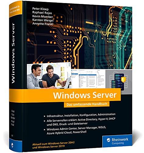 Windows Server: Das umfassende Handbuch von den Microsoft-Experten. Praxiswissen für alle Windows-Administratoren