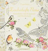 Ausmalbuch - Meine zauberhafte Natur: Meditative Ausmalbilder zum Gluecklichsein
