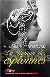 Le roman des espionnes de Vladimir Fédorovski (30 janvier 2014) Broché - 30/01/2014