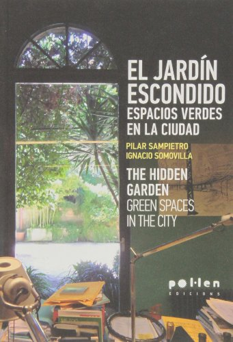 El Jardín Escondido. Espacios Verdes En La Ciudad (The Hidden Garden. Green Spaces In The City) (Producció Neta)