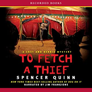 To Fetch a Thief     A Chet and Bernie Mystery              By:                                                                                                                                 Spencer Quinn                               Narrated by:                                                                                                                                 Jim Frangione                      Length: 9 hrs and 46 mins     1,114 ratings     Overall 4.4