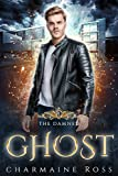 Ghost: a Paranormal Ghost Romance: Damned Series Book 1