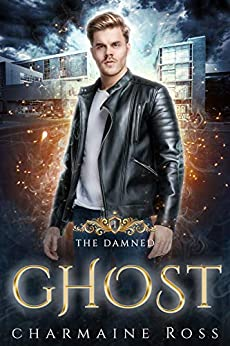 Ghost: a Paranormal Ghost Romance: Damned Series Book 1 by [Charmaine Ross]