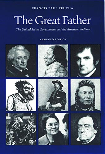 The Great Father: The United States Government and the...