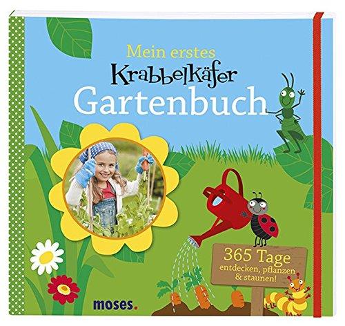 Krabbelkäfer Gartenbuch 365 Tage entdecken, pflanzen & staunen