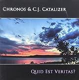 Quid Est Veritas by Chronos & C.J. Catalizer (2009-11-10)