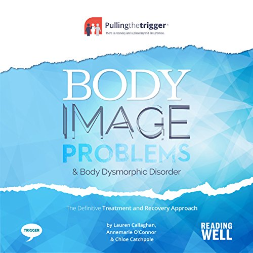 Body Image Problems and Body Dysmorphic Disorder audiobook cover art