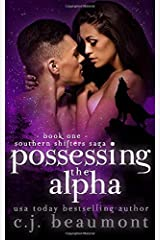 Possessing the Alpha: A Wolf Shifter Romance (Southern Shifters Saga) Paperback