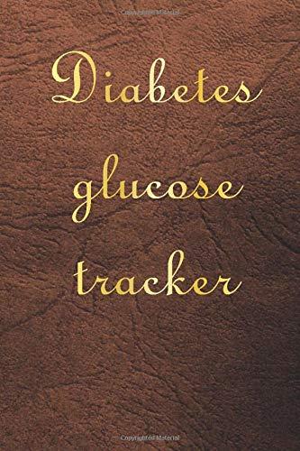 Diabetes Glucose Tracker: Diabetic Notebook, Diabetic Journal Log Book
