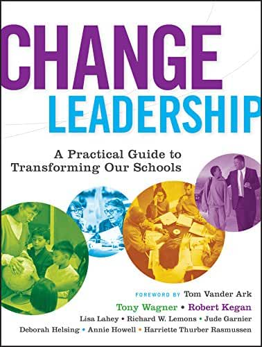 Change Leadership: A Practical Guide to Transforming Our Schools (English Edition)