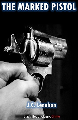 The Marked Pistol (Black Heath Classic Crime) (English Edition)