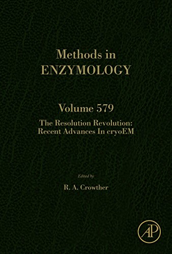 The Resolution Revolution: Recent Advances In cryoEM (ISSN Book 579)