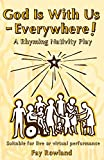 God Is With Us - Everywhere!: A Rhyming Nativity Play