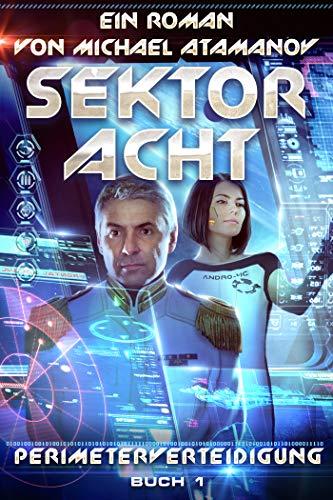 Sektor Acht (Perimeterverteidigung Buch 1): LitRPG-Serie