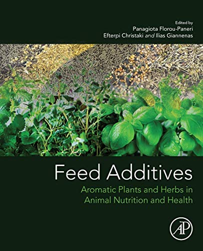 Feed Additives: Aromatic Plants and Herbs in Animal Nutrition and Health