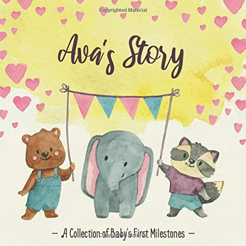 Ava's Story - A Collection of Baby's First Milestones: First Five Year Baby Memory Book - The Personalized Baby Keepsake Book to Fill Out, Add Photos to and Design Yourself