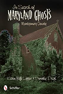 In Search of Maryland Ghosts: Montgomery County