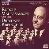 Rudolf Mauersberger und der Dresdner Kreuzchor - Mauersberger