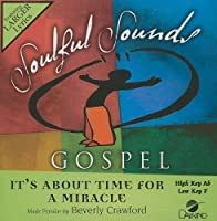 It's About Time For A Miracle [Accompaniment/Performance Track] by Beverly Crawford (2010-11-23)