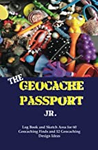 The Geocache Passport Jr.: Log Book and Sketch Area for 60 Geocaching Finds and 12 Geocaching Design Ideas