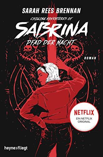 Chilling Adventures of Sabrina: Pfad der Nacht: Eine exklusive Geschichte zur Netflixserie