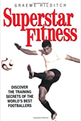 Superstar Fitness: Discover the Training Secrets of Britain's Best Footballers Paperback