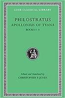 Philostratus: Life of Apollonius of Tyana, Vol. 1: Books 1-4 (Loeb Classical Library, No. 16) by Philostratus(2005-06-30)