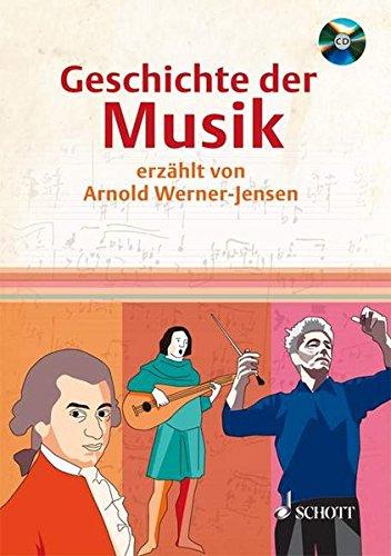 Geschichte der Musik: erzählt von Arnold Werner-Jensen