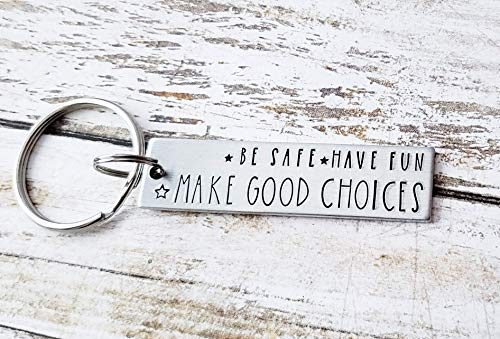 Be Safe Have Fun Make Good Choices New Driver Keychain Sweet 16 Hand Stamped Key Chain