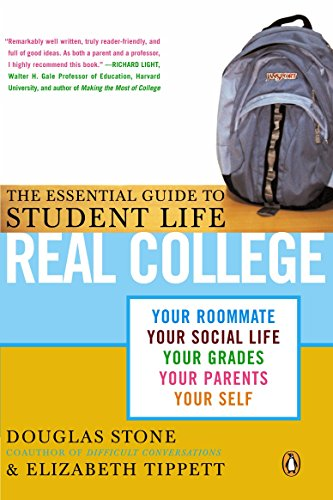 Compare Textbook Prices for Real College: The Essential Guide to Student Life Illustrated Edition ISBN 9780143034254 by Douglas Stone,Elizabeth Tippett