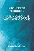 Kronecker Products and Matrix Calculus with Applications (Dover Books on Mathematics)