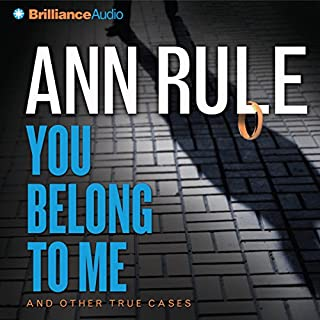 You Belong to Me     And Other True Cases: Ann Rule's Crime Files, Book 2              Written by:                                                                                                                                 Ann Rule                               Narrated by:                                                                                                                                 Laural Merlington                      Length: 7 hrs and 47 mins     1 rating     Overall 4.0