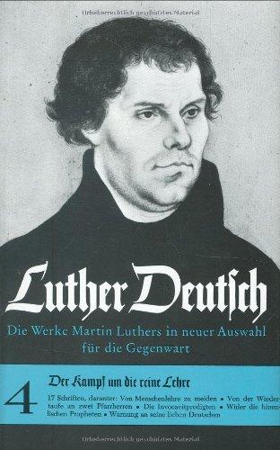 Luther Deutsch: Der Kampf um die reine Lehre. (Bd. 4): Bd. 4 (Orbis Biblicus Et Orientalis)