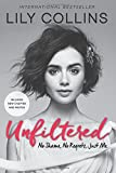 Unfiltered: No Shame, No Regrets, Just Me. - Lily Collins