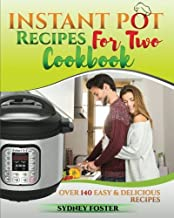 Instant Pot for Two Cookbook: Easy & Delicious Recipes (Slow Cooker for 2, Healthy Dishes)