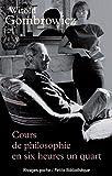 Cours de philosophie en six heures un quart - Rivages - 01/11/1995