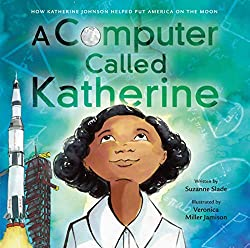 A Computer Called Katherine: How Katherine Johnson Helped Put America on the Moon book cover